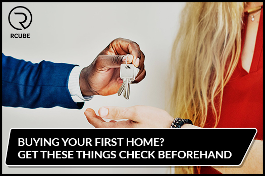 Buying Your First Home Get these things Check Beforehand