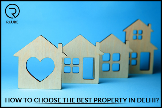 How to Choose the Best Property in Delhi