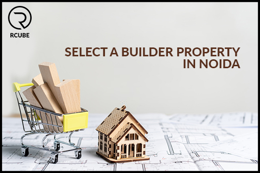 How to select a Builder Property in Noida